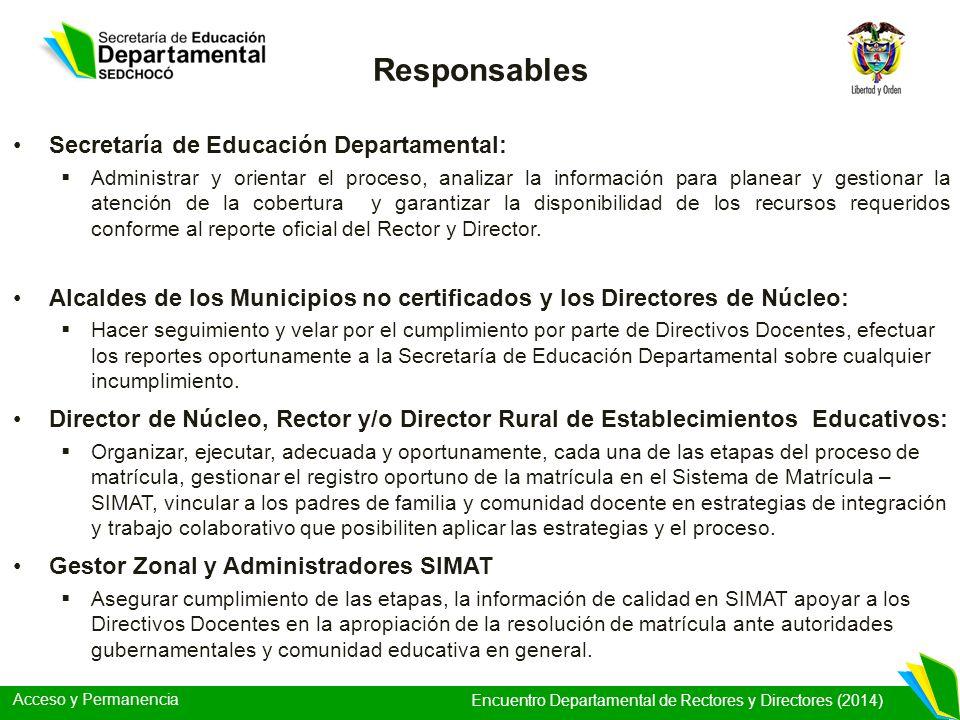 Acceso y Permanencia Encuentro Departamental de Rectores y Directores (2014) Secretaría de Educación Departamental: Administrar y orientar el proceso,