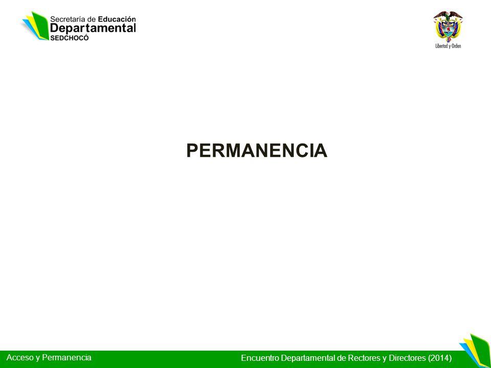 Acceso y Permanencia Encuentro Departamental de Rectores y Directores (2014) PERMANENCIA