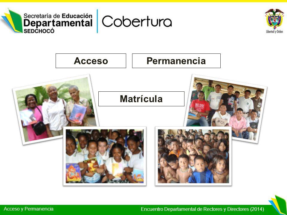 Acceso y Permanencia Encuentro Departamental de Rectores y Directores (2014) Material que se entrega: -Resolución de Matrícula.