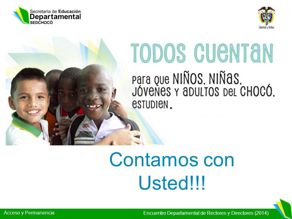 Acceso y Permanencia Encuentro Departamental de Rectores y Directores (2014) Contamos con Usted!!!
