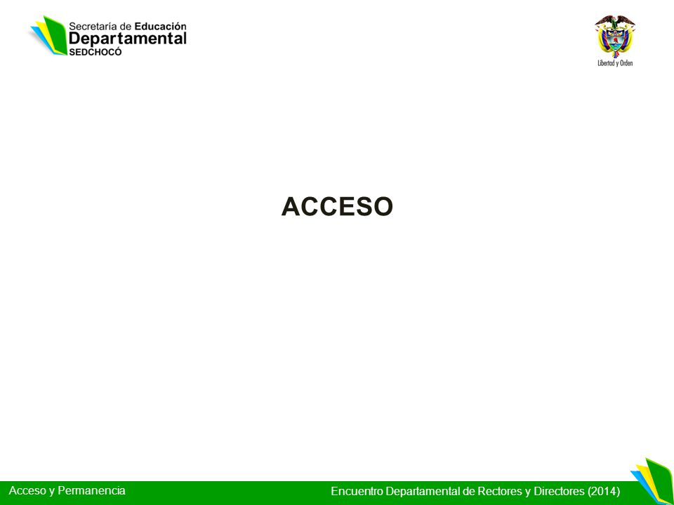 Acceso y Permanencia Encuentro Departamental de Rectores y Directores (2014) ACCESO