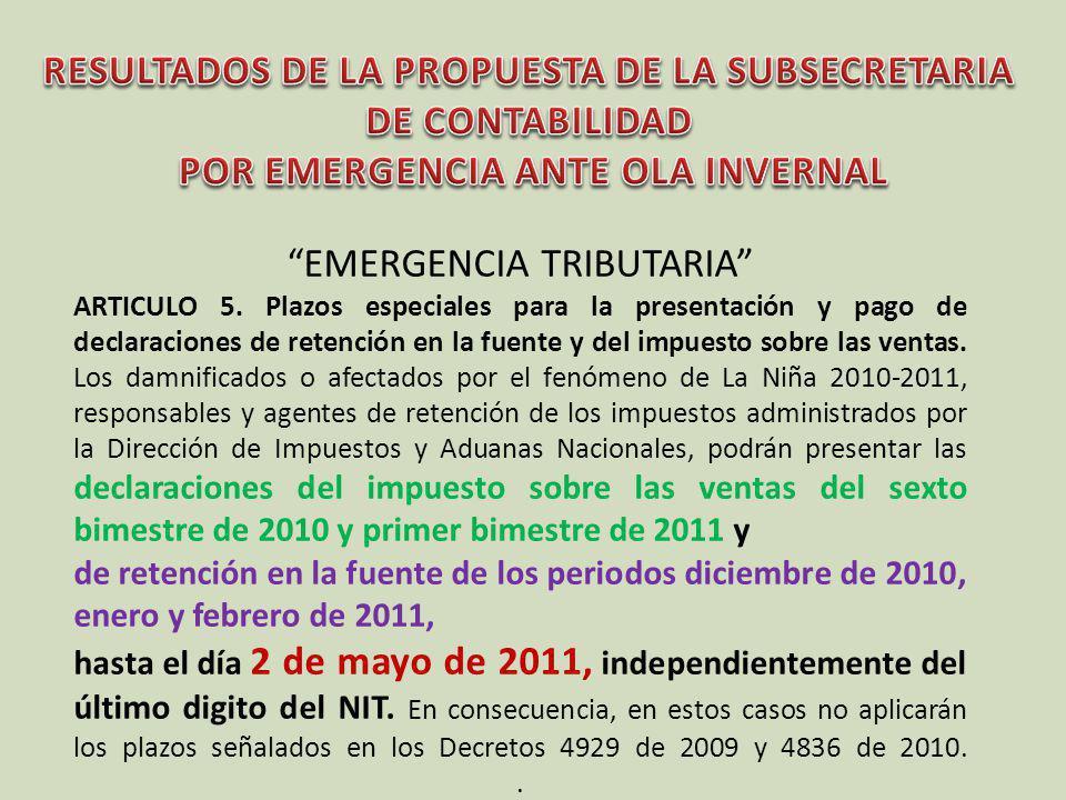 EMERGENCIA TRIBUTARIA ARTICULO 5. Plazos especiales para la presentación y pago de declaraciones de retención en la fuente y del impuesto sobre las ve