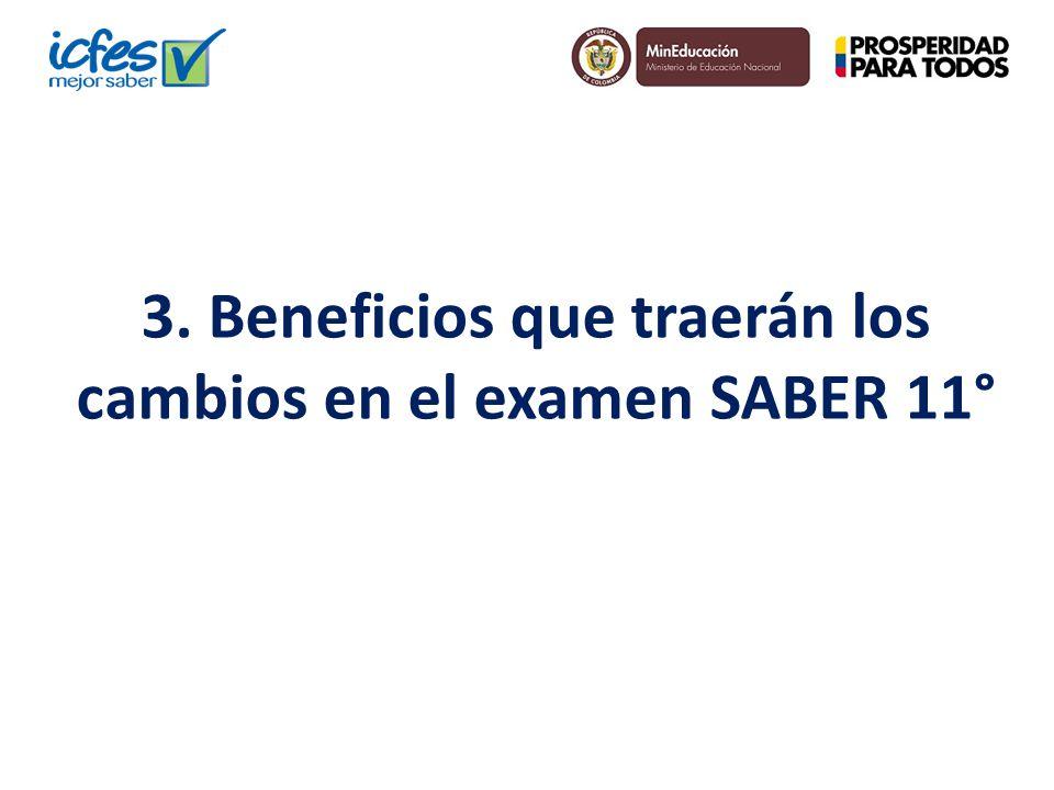 3. Beneficios que traerán los cambios en el examen SABER 11°