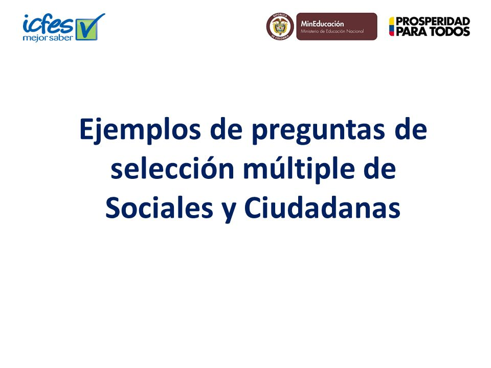 Ejemplos de preguntas de selección múltiple de Sociales y Ciudadanas