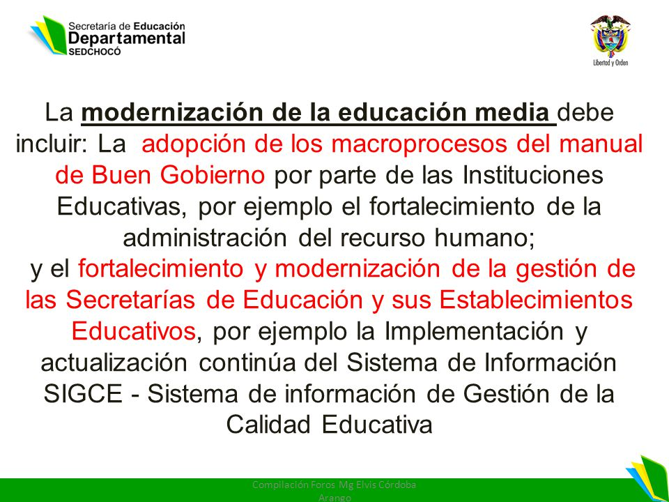 La modernización de la educación media debe incluir: La adopción de los macroprocesos del manual de Buen Gobierno por parte de las Instituciones Educa