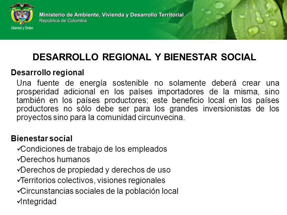 DESARROLLO REGIONAL Y BIENESTAR SOCIAL Desarrollo regional Una fuente de energía sostenible no solamente deberá crear una prosperidad adicional en los