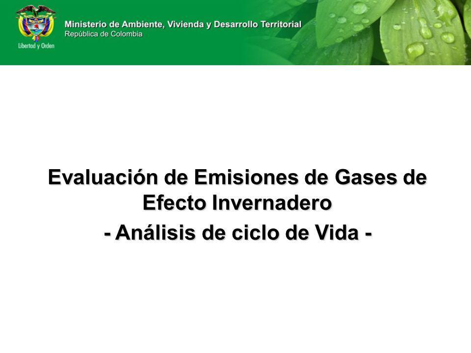 Evaluación de Emisiones de Gases de Efecto Invernadero - Análisis de ciclo de Vida -