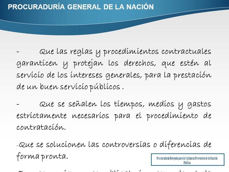 -Que las reglas y procedimientos contractuales garanticen y protejan los derechos, que estén al servicio de los intereses generales, para la prestación de un buen servicio públicos.