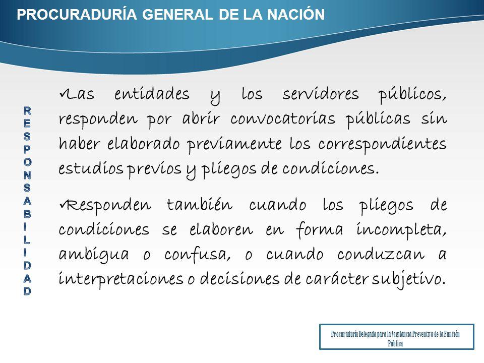 Las entidades y los servidores públicos, responden por abrir convocatorias públicas sin haber elaborado previamente los correspondientes estudios previos y pliegos de condiciones.
