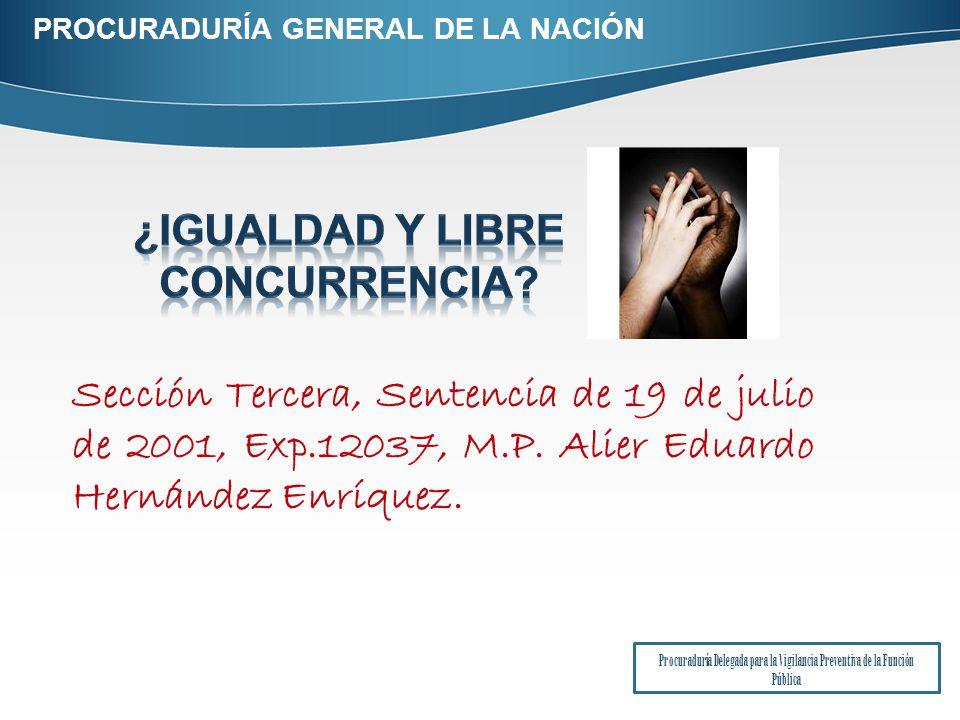 PROCURADURÍA GENERAL DE LA NACIÓN Procuraduría Delegada para la Vigilancia Preventiva de la Función Pública Sección Tercera, Sentencia de 19 de julio de 2001, Exp.12037, M.P.