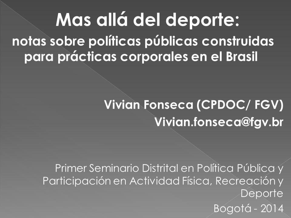 reflexionar sobre el papel de las prácticas corporales en las políticas públicas formuladas por el gobierno federal brasilero, entendiendo esas prácticas en perspectiva histórica.