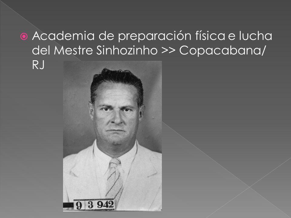 Academia de preparación física e lucha del Mestre Sinhozinho >> Copacabana/ RJ