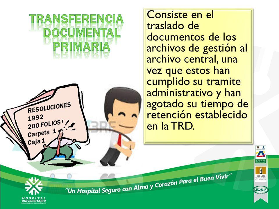 Consiste en el traslado de documentos de los archivos de gestión al archivo central, una vez que estos han cumplido su tramite administrativo y han ag