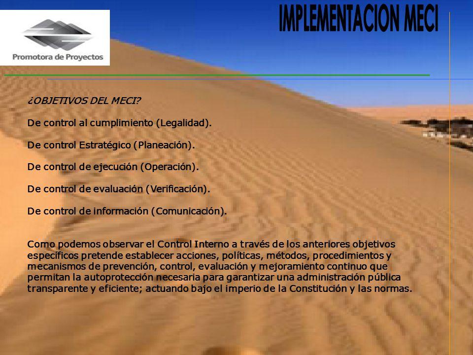 ¿OBJETIVOS DEL MECI.De control al cumplimiento (Legalidad).