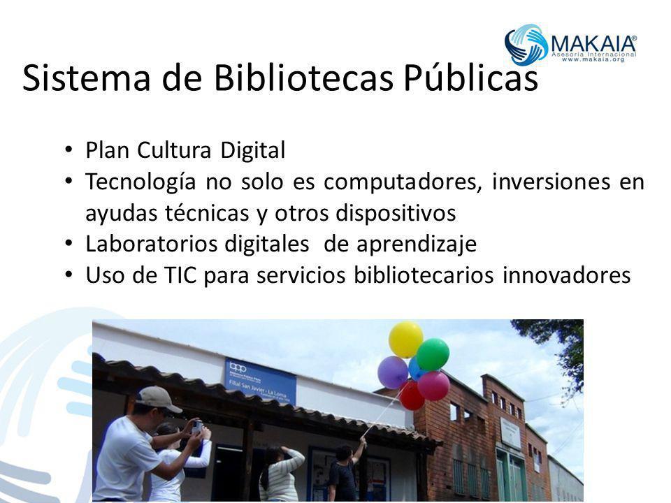 Sistema de Bibliotecas Públicas Plan Cultura Digital Tecnología no solo es computadores, inversiones en ayudas técnicas y otros dispositivos Laboratorios digitales de aprendizaje Uso de TIC para servicios bibliotecarios innovadores