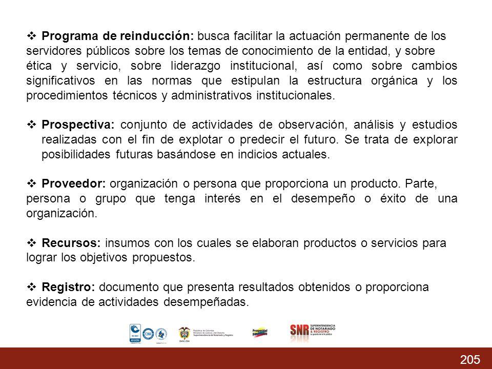 205 % Acumulado prog.: 74,37% % Acumulado Ejecutado: 68,04 % Programa de reinducción: busca facilitar la actuación permanente de los servidores públic