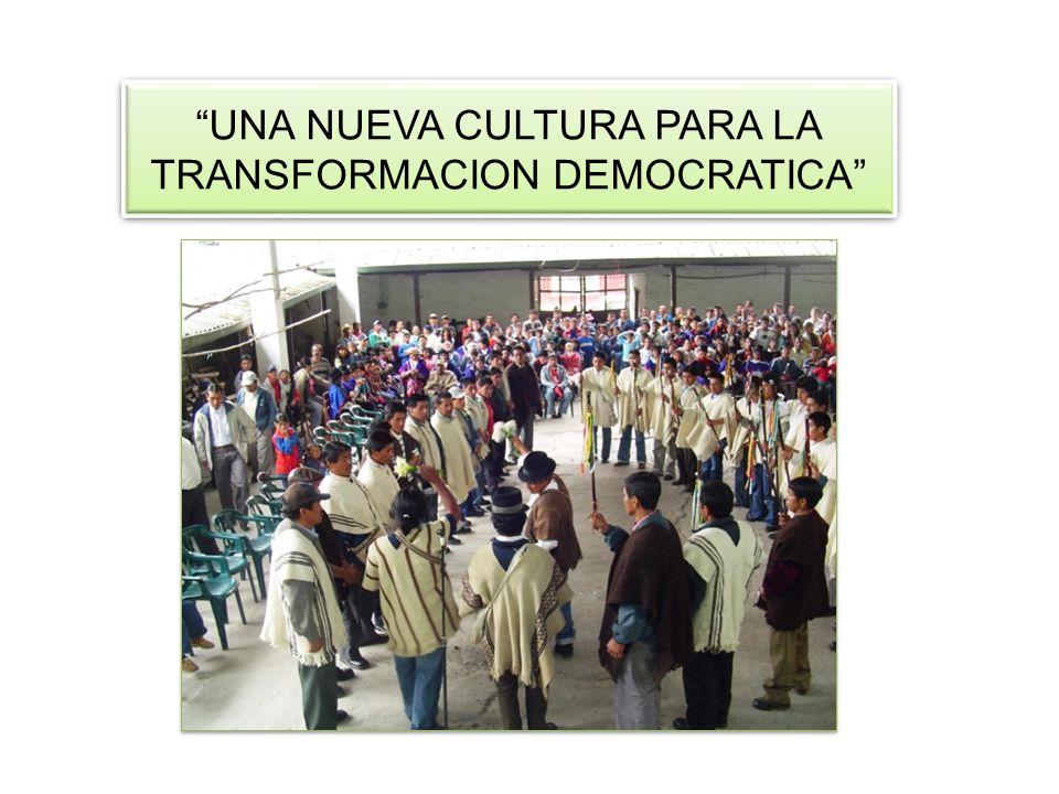 UNA NUEVA CULTURA PARA LA TRANSFORMACION DEMOCRATICA