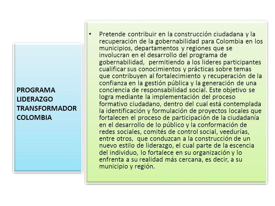 Pretende contribuir en la construcción ciudadana y la recuperación de la gobernabilidad para Colombia en los municipios, departamentos y regiones que