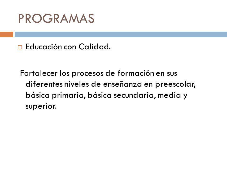 PROGRAMAS Construcción, mantenimiento locativo y dotación de la infraestructura física y educativa. Proporcionar a la población educativa de El Carmen