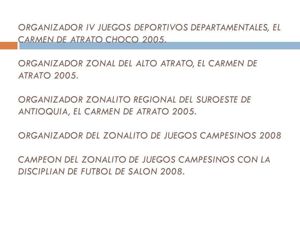 LOGROS DEPORTIVOS: CAMPEON JUEGOS NACIONALES UNIVERSITARIOS COMO PREPARADOR FISICO EQUIPO DE FUTBOL U.DE.A, BOGOTA 2003. JUEGOS NACIONALES UNIVERSITAR