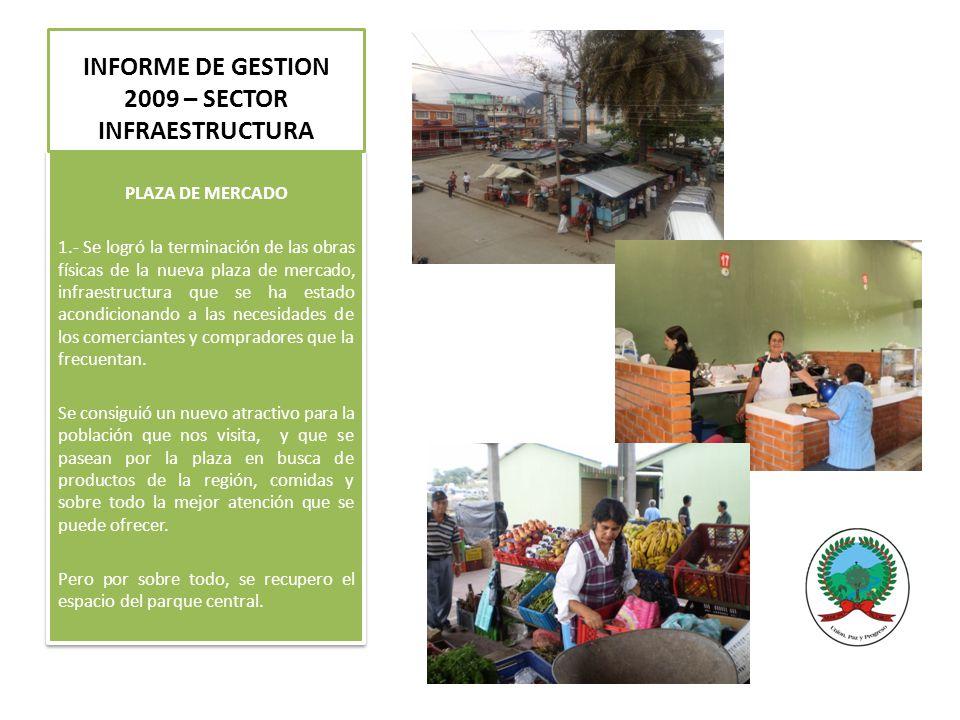 PLAZA DE MERCADO 1.- Se logró la terminación de las obras físicas de la nueva plaza de mercado, infraestructura que se ha estado acondicionando a las necesidades de los comerciantes y compradores que la frecuentan.