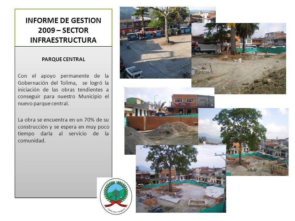 PARQUE CENTRAL Con el apoyo permanente de la Gobernación del Tolima, se logró la iniciación de las obras tendientes a conseguir para nuestro Municipio el nuevo parque central.