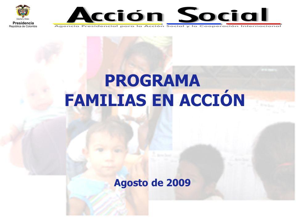 PROGRAMA FAMILIAS EN ACCIÓN Agosto de 2009