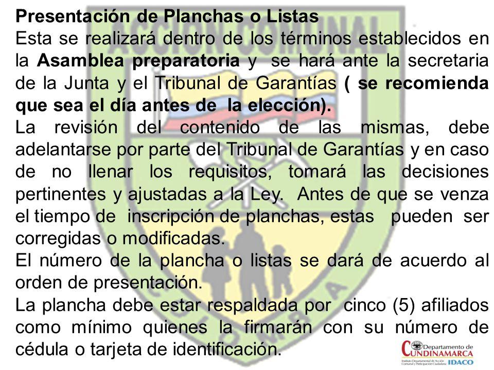 Presentación de Planchas o Listas Esta se realizará dentro de los términos establecidos en la Asamblea preparatoria y se hará ante la secretaria de la