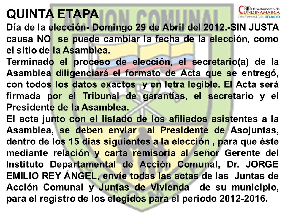 QUINTA ETAPA Día de la elección- Domingo 29 de Abril del 2012.-SIN JUSTA causa NO se puede cambiar la fecha de la elección, como el sitio de la Asambl