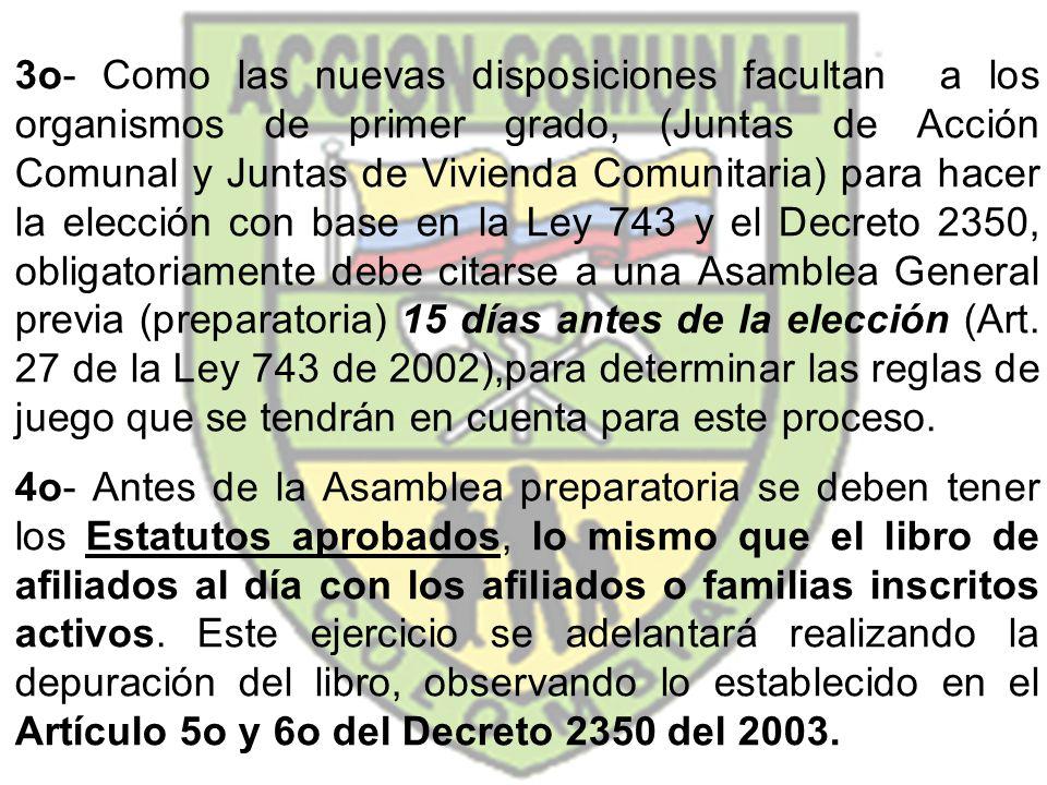 3o- Como las nuevas disposiciones facultan a los organismos de primer grado, (Juntas de Acción Comunal y Juntas de Vivienda Comunitaria) para hacer la