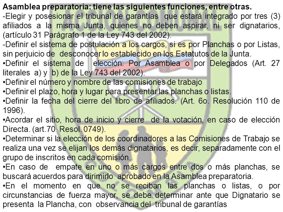 Asamblea preparatoria: tiene las siguientes funciones, entre otras. -Elegir y posesionar el tribunal de garantías que estará integrado por tres (3) af