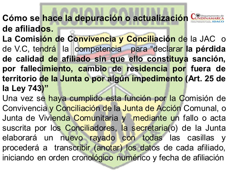 Cómo se hace la depuración o actualización del libro de afiliados. La Comisión de Convivencia y Conciliación de la JAC o de V.C, tendrá la competencia