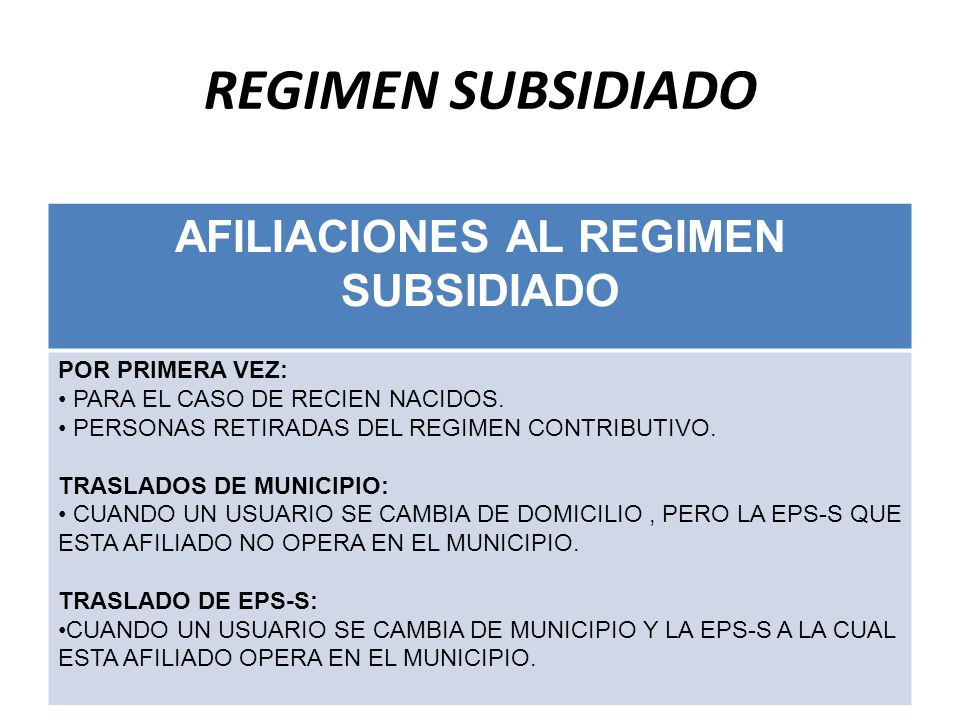 REGIMEN SUBSIDIADO AFILIACIONES AL REGIMEN SUBSIDIADO POR PRIMERA VEZ: PARA EL CASO DE RECIEN NACIDOS.