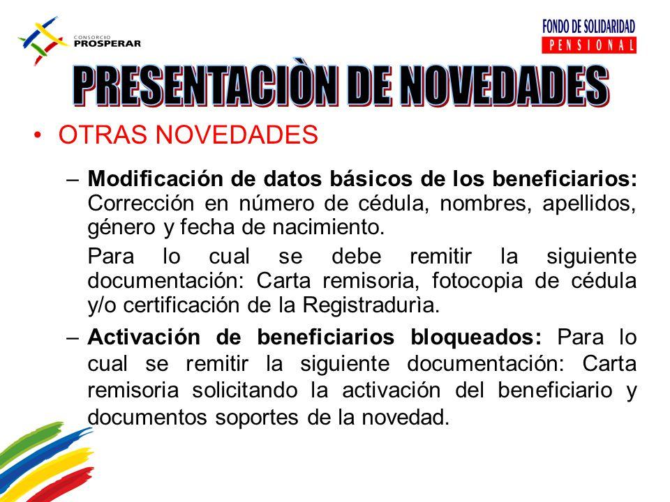 OTRAS NOVEDADES –Modificación de datos básicos de los beneficiarios: Corrección en número de cédula, nombres, apellidos, género y fecha de nacimiento.