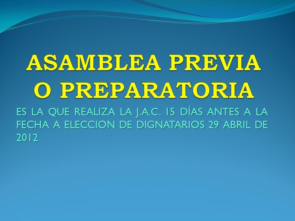 ES LA QUE REALIZA LA J.A.C. 15 DÍAS ANTES A LA FECHA A ELECCION DE DIGNATARIOS 29 ABRIL DE 2012