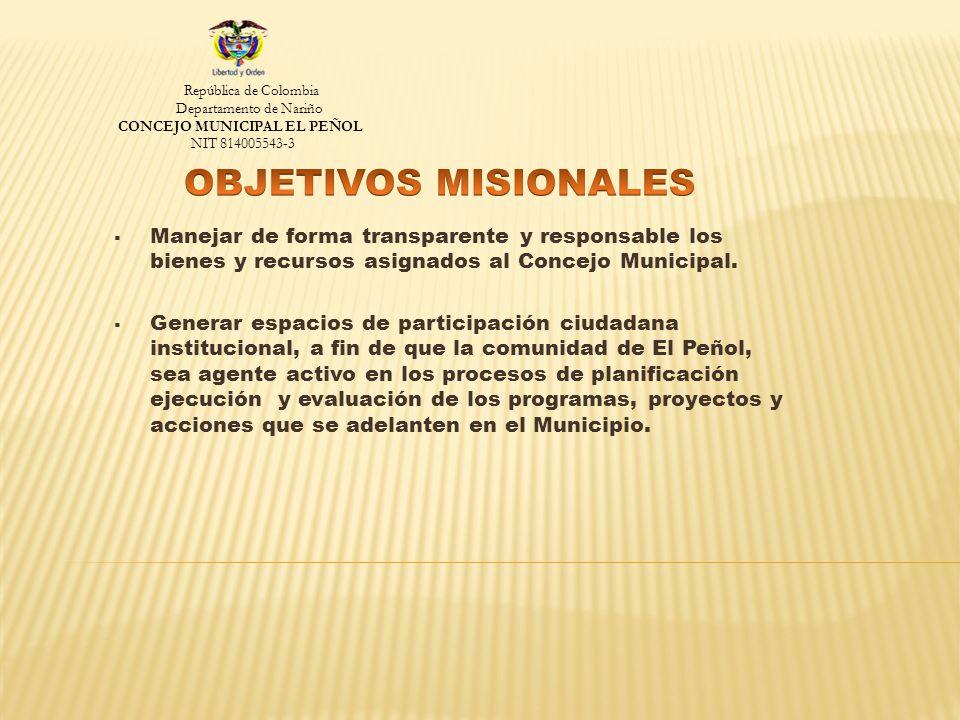 Manejar de forma transparente y responsable los bienes y recursos asignados al Concejo Municipal.