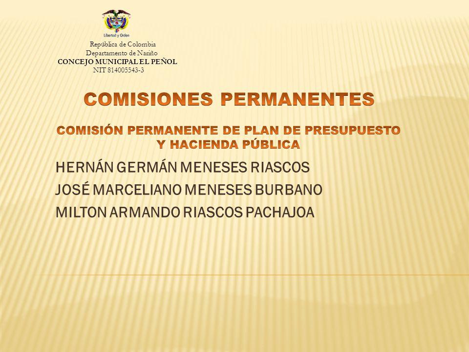HERNÁN GERMÁN MENESES RIASCOS JOSÉ MARCELIANO MENESES BURBANO MILTON ARMANDO RIASCOS PACHAJOA República de Colombia Departamento de Nariño CONCEJO MUNICIPAL EL PEÑOL NIT 814005543-3