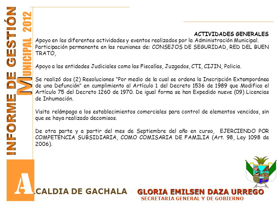 GLORIA EMILSEN DAZA URREGO LCALDIA DE GACHALA GLORIA EMILSEN DAZA URREGO SECRETARIA GENERAL Y DE GOBIERNO M M UNICIPAL 2012 A ACTIVIDADES GENERALES Ap