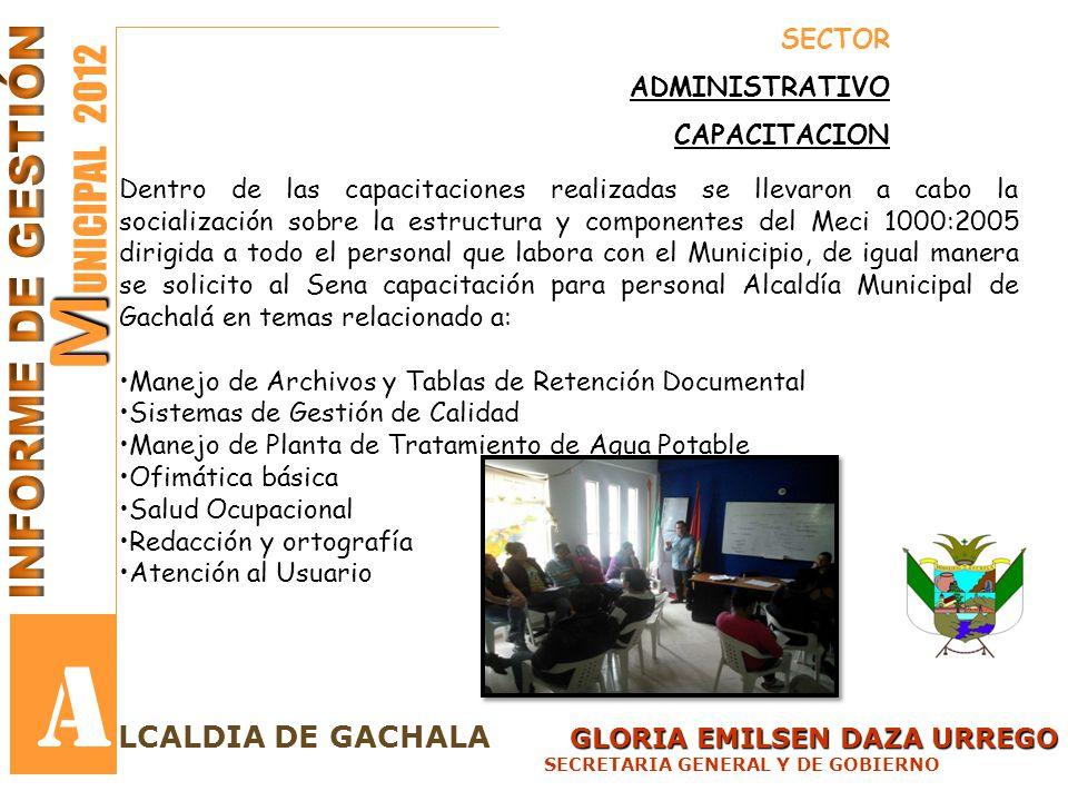 GLORIA EMILSEN DAZA URREGO LCALDIA DE GACHALA GLORIA EMILSEN DAZA URREGO SECRETARIA GENERAL Y DE GOBIERNO M M UNICIPAL 2012 A SECTOR ADMINISTRATIVO CA