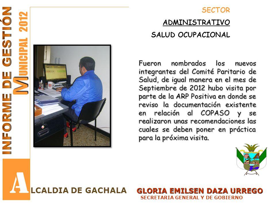 GLORIA EMILSEN DAZA URREGO LCALDIA DE GACHALA GLORIA EMILSEN DAZA URREGO SECRETARIA GENERAL Y DE GOBIERNO M M UNICIPAL 2012 A SECTOR ADMINISTRATIVO SA