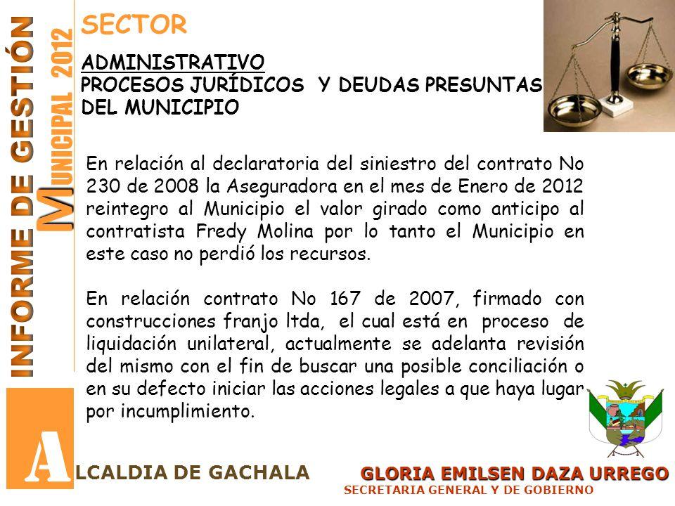 GLORIA EMILSEN DAZA URREGO LCALDIA DE GACHALA GLORIA EMILSEN DAZA URREGO SECRETARIA GENERAL Y DE GOBIERNO M M UNICIPAL 2012 A En relación al declarato