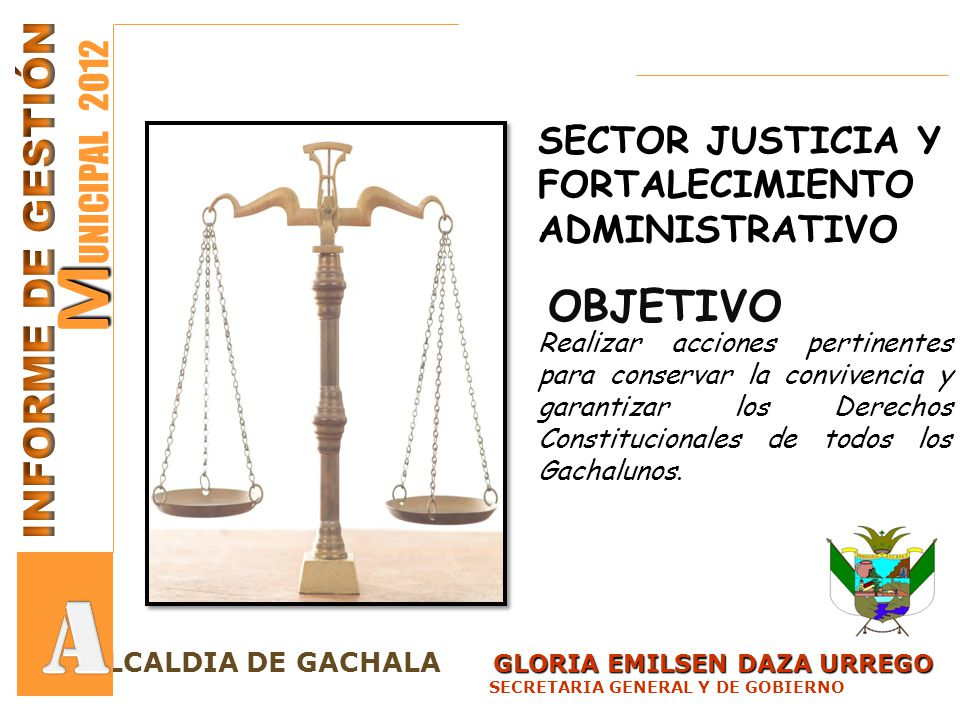 GLORIA EMILSEN DAZA URREGO LCALDIA DE GACHALA GLORIA EMILSEN DAZA URREGO SECRETARIA GENERAL Y DE GOBIERNO M M UNICIPAL 2012 A PROCEDIMIENTOS ADMINISTRATIVOS AUDIENCIAS DE CONCILIACION POR ALIMENTOS: 35 CONCILIADAS12 INCREMENTO Y AUMENTO1 FRACASADAS23 DECLARACION MARITAL DE HECHO1 OFRECIMIENTO DE CUOTA ALIMENTARIA1 EN TRAMITE2 COMISARIA DE FAMILIA