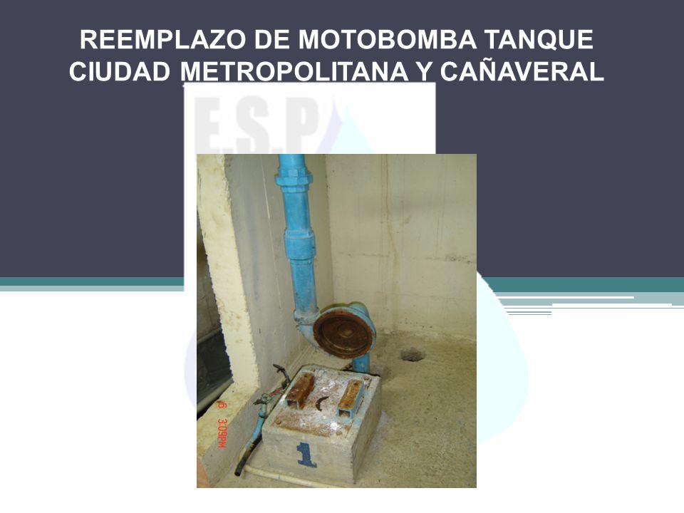 MOTOBOMBA TANQUE CIUDAD METROPOLITANA Y CAÑAVERAL MEJORAMIENTO EN LA PRESTACION DEL SERVICIO EN LOS BARRIOS CIUDAD METROPOLITANA Y CAÑAVERAL
