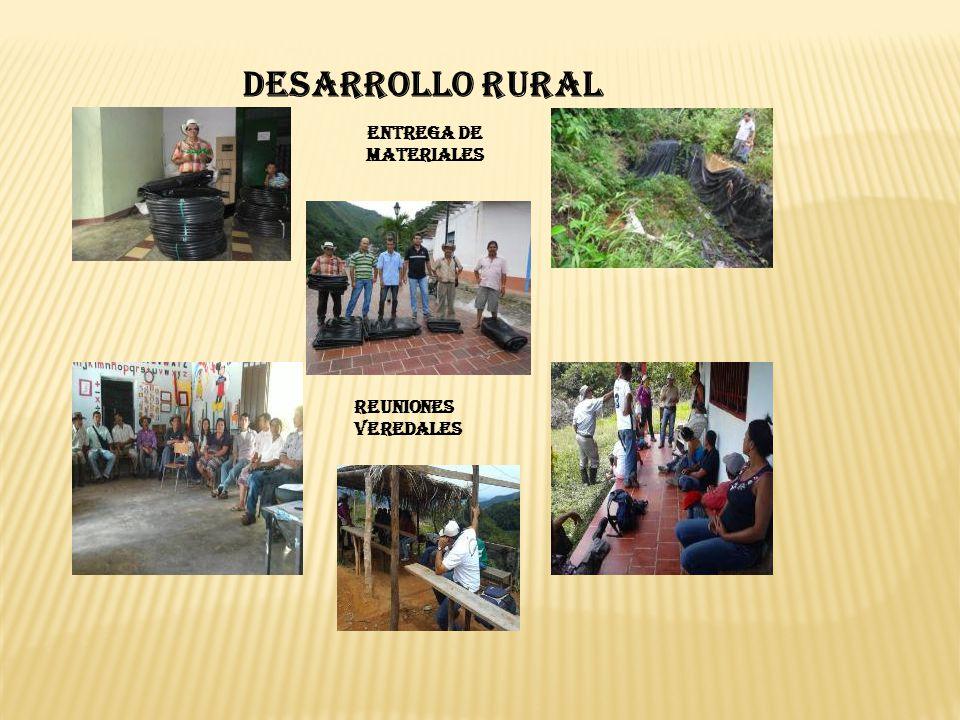 REUNIONES VEREDALES DESARROLLO RURAL ENTREGA DE MATERIALES