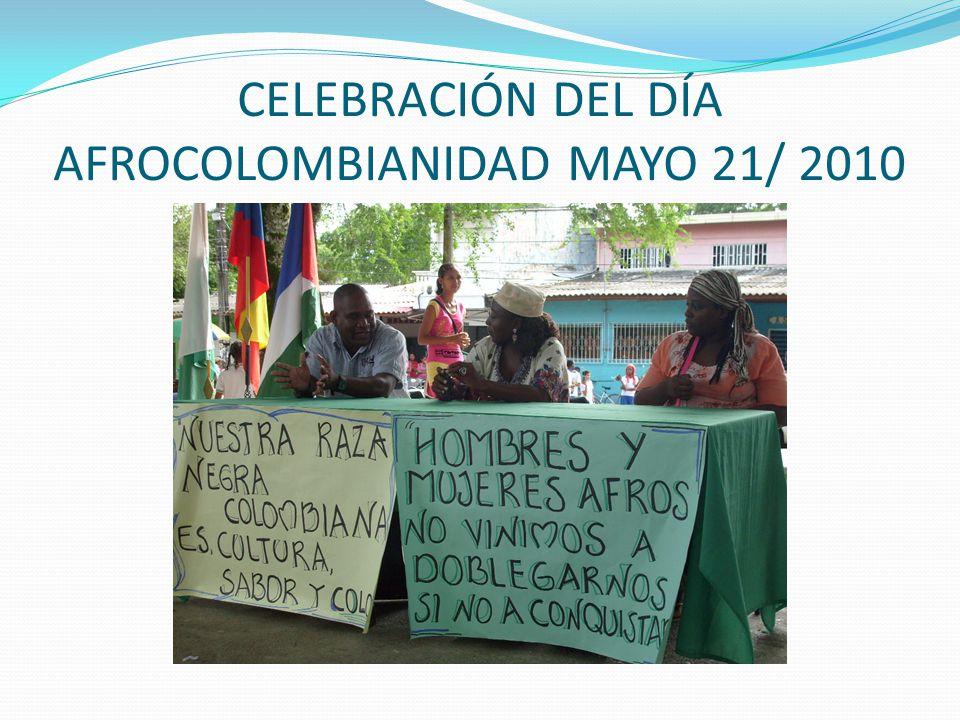 CELEBRACIÓN DEL DÍA AFROCOLOMBIANIDAD MAYO 21/ 2010