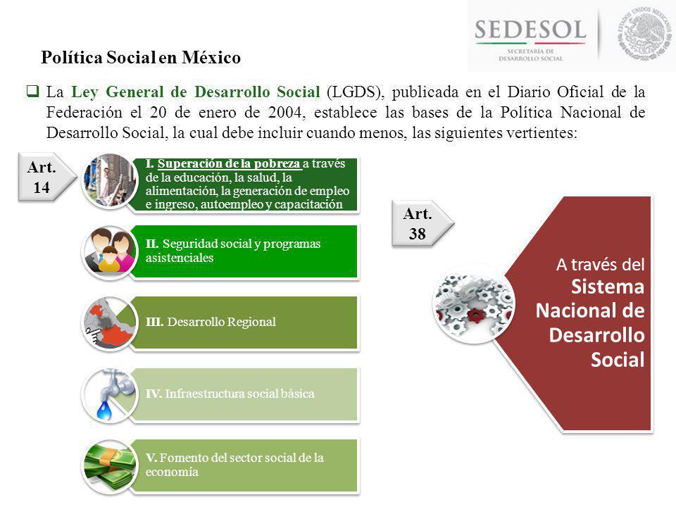Política Social en México La Ley General de Desarrollo Social (LGDS), publicada en el Diario Oficial de la Federación el 20 de enero de 2004, establec