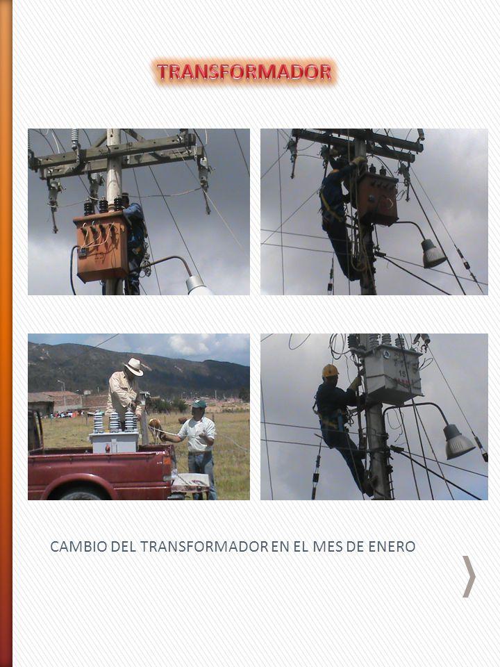 CAMBIO DEL TRANSFORMADOR EN EL MES DE ENERO