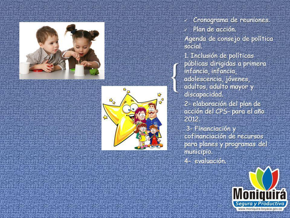 { Cronograma de reuniones.Plan de acción. Agenda de consejo de política social.
