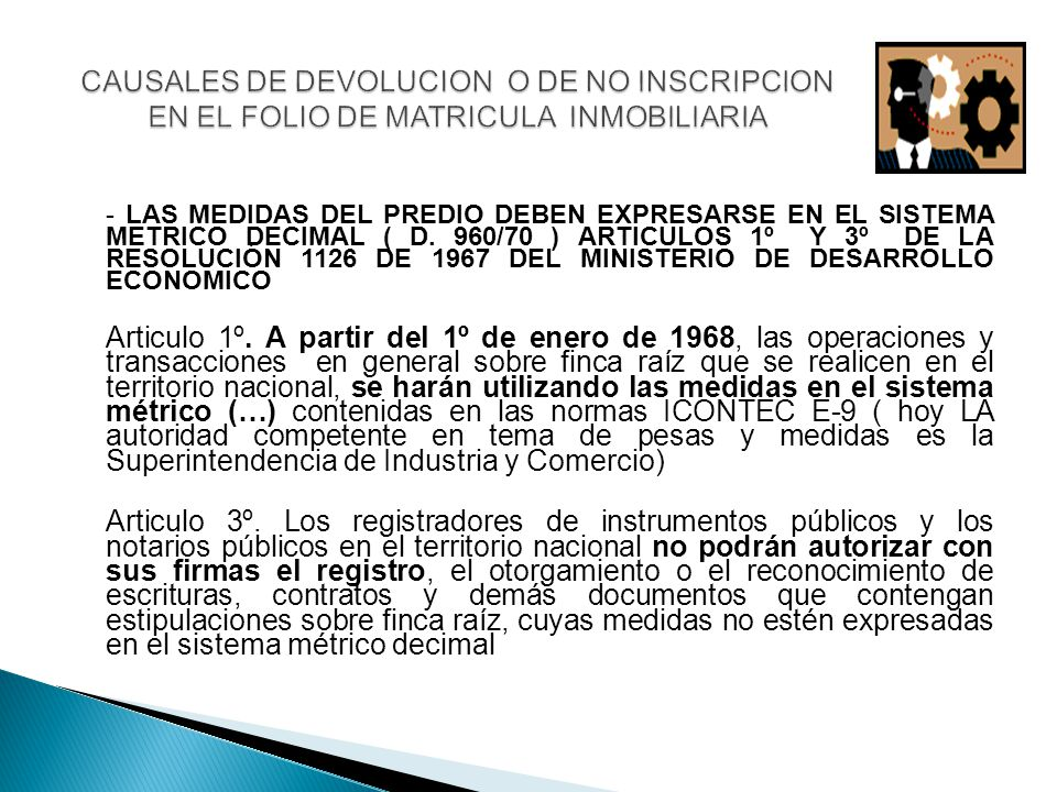 - LAS MEDIDAS DEL PREDIO DEBEN EXPRESARSE EN EL SISTEMA METRICO DECIMAL ( D.