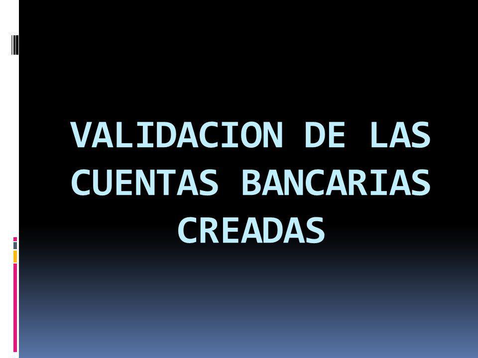 VALIDACION DE LAS CUENTAS BANCARIAS CREADAS